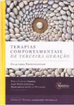 Terapias comportamentais de terceira geração, guia para profissionais   Lucena Santos, Pinto Gouveia & Oliveira (orgs), 2015