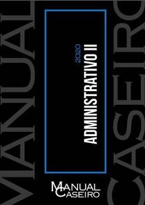 Manual Caseiro - Direito Administrativo II - 2020