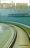 ZANELLI, J. C. Interação humana e gestão a construção psicossocial das organizações de trabalho