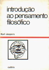 Karl Jaspers   INTRODUÇAO AO PENSAMENTO FILOSOFICO