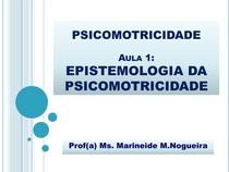 AULA 1. Epistemologia   HIST. PSICOMOTRICIDADE