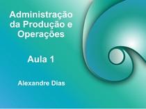 Aula 01 ADM da produção e operações