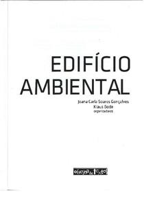 GONÇALVES, Joana C. et al. O Edifício Ambiental. São Paulo: Oficina de Textos, 2015