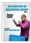 500 Questões de Raciocínio Lógico - Vol.1 - Banca CESPE - Prof. Abel Mangabeira (Com Gabarito)