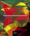 A INDUSTRIA DA COMUNICAÇÃO NO BRASIL