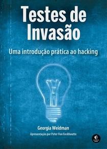 Testes de Invasão - Uma introdução prática ao hacking