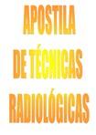 Apostila Completade Técnicas Radiologicas