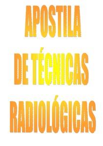 Apostila Completa de Técnicas Radiológicas