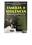 Família e Violência – Conceitos, Práticas e Reflexões Críticas - Capítulo 01 - SIQUEIRA, A.C; JAEGER, F. P. & KRUEL, C. S.