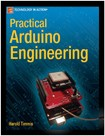 Practical Arduino Engineering -- Apress; 1st ed. (2011)