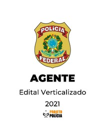 Polícia Federal (PF) - Agente - 2021 - Edital Verticalizado