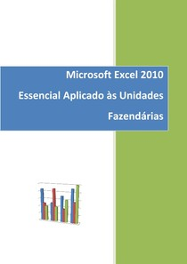 Curso Excel 2010 - Essencial Aplicado às Unidades Fazendárias