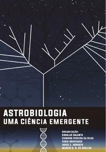 Astrobiologia: uma ciência emergente