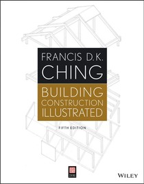 Building Construction Illustrated - Ching