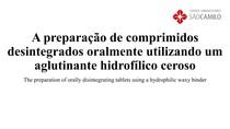 A preparação de comprimidos desintegrados oralmente utilizando um aglutinante hidrofílico ceroso