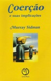 Livro - Coerção e Suas Implicações - Murray Sidman