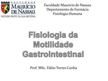 FMN - Farmácia - Fisiologia da Motilidade Gastrointestinal
