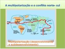 A multipolarização e o conflito norte- sul