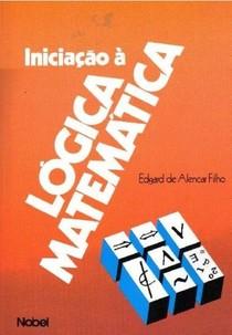 Livro - Edgard de Alencar Filho - Iniciacao Logica Matematica