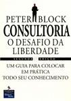 CONSULTORIA - O Desafio da Liberdade - Peter Block