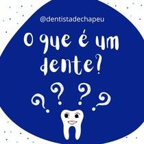 O que é um dente_