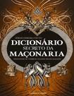 Dicionario secreto da maconaria   Sergio Pereira Couto