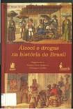 Alcool e Drogas na Historia do Brasil