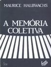 A Memoria Coletiva - Maurice Halbwachs