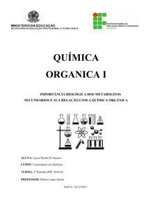 IMPORTÂNCIA BIOLÓGICA DOS METABOLITOS SECUNDÁRIOS E SUA RELAÇÃO COM A QUÍMICA ORGÂNICA