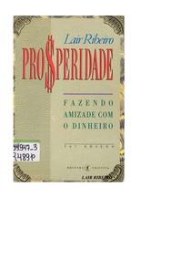 Prosperidade, Fazendo Amizade Com o Dinheiro - Lair Ribeiro