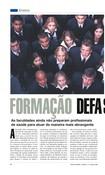 Revista Ciência e Profissão.Diálogos. n.,4 Dez, 2006. A  formação Defasada. As Faculdades Ainda Não Preparam Profissionais De Saúde Para Atuar De Maneira Mais Abrangente.