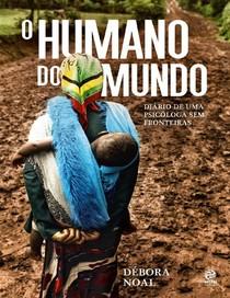 Debora Noal   O Humano do Mundo