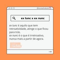 """Significado """"ex tunc"""" e """"ex nunc"""""""