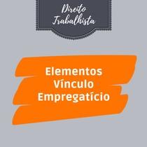 Elementos do Vínculo Empregatício