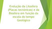 Evolucao da Litosfera e Biosfera com o Tempo Geologico