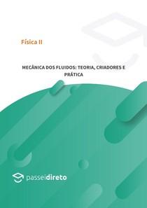 Mecânica dos fluidos: teoria, criadores e prática