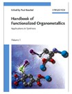 Handbook of Functionalized Organometallics Applications in Synthesis [Vols 1 and 2] - P. Knochel (Wiley, 2005) WW