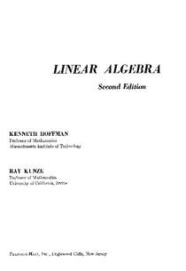 Linear Algebra, 2nd ed - Kenneth Hoffman, Ray Kunze, 1971