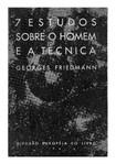 FRIEDMANN, George - 7 Estudos sobre o homem e a técnica