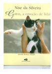 Livro gatos a emocao de lidar - Nise da Silveira