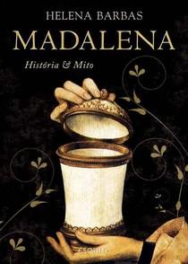 Madalena Historia e Mito H Barbas