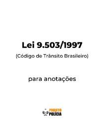 Lei 9.503-1997 formatada para anotações (atualizada jan/2021) - Lei 9503 Código de Trânsito Brasileiro (CTB)