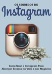 Os Segredos do Instagram