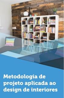 METODOLOGIA DE PROJETO APLICADO AO DESIGN DE INTERIORES
