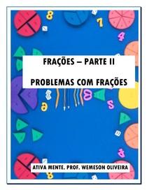Problemas com Frações - Parte 2 de Frações.