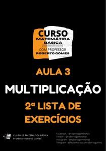 AULA 03 - MULTIPLICAÇÃO - LISTA DE EXERCÍCIOS 02 - CURSO DE MATEMÁTICA BÁSICA