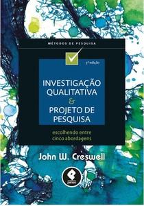 Investigação Qualitativa e Projeto de Pesquisa   John W. Creswell   3ª ed