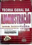 Teoria Geral da Administração: uma introdução_Motta, Fernando C. P.