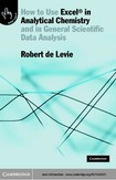 Como usar o Excel em química analítica (How to Use Excel in Analytical Chemistry and in General Scientific Data Analysis) - Robert de Levie (Cambridge, 2004)