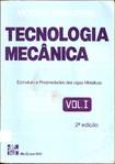 Tecnologia Mecânica Estruturas e Propriedades de Ligas Metálicas Vol I